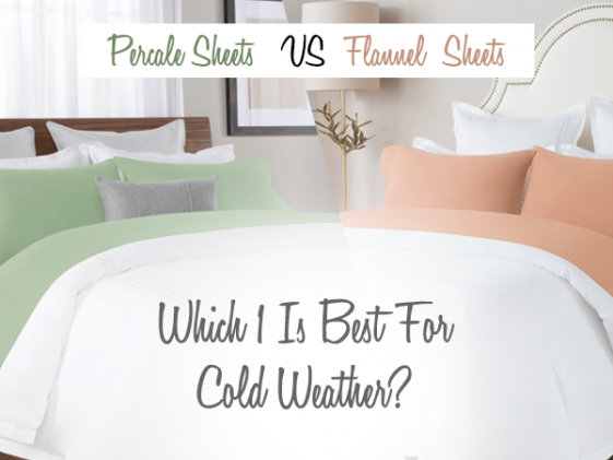 Flannel Vs Percale Sheets Reviews, Which 1 Is Best For Cold Weather?
