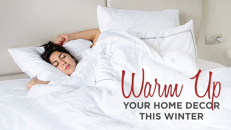 Warm Up Your Home Decor this Winter